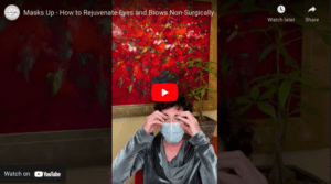 Masks Up - How to Rejuvenate Eyes and Brows Non-Surgically